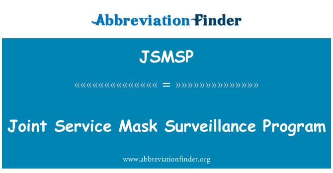 JSMSP: Joint Service Mask Surveillance Program