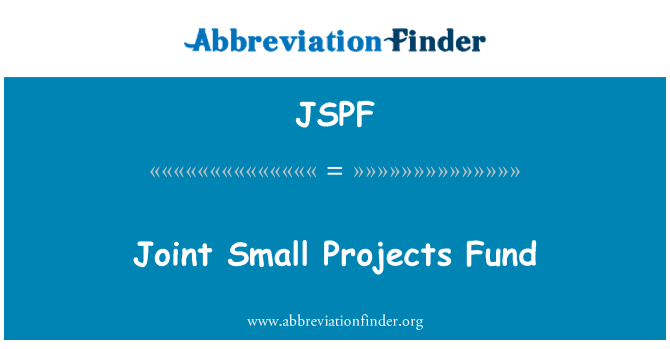 JSPF: Joint Small Projects Fund