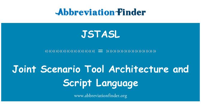 JSTASL: Joint Scenario Tool Architecture and Script Language