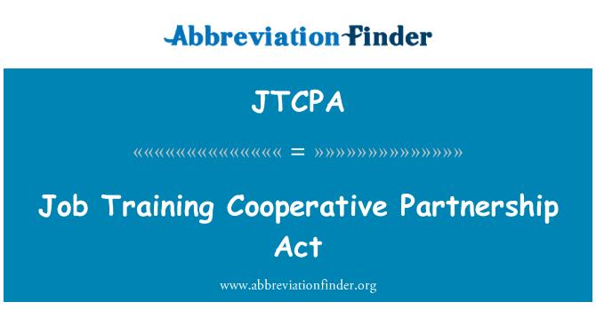 JTCPA: Job Training Cooperative Partnership Act