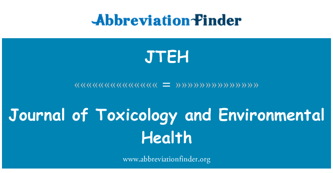 JTEH: Journal of Toxicology and Environmental Health
