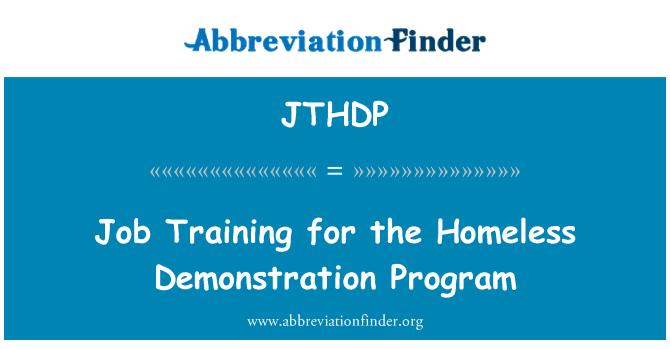 JTHDP: Job Training for the Homeless Demonstration Program