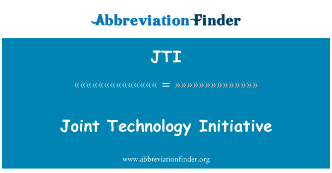JTI: Joint Technology Initiative