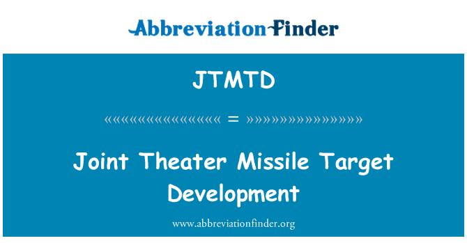 JTMTD: Joint Theater Missile Target Development