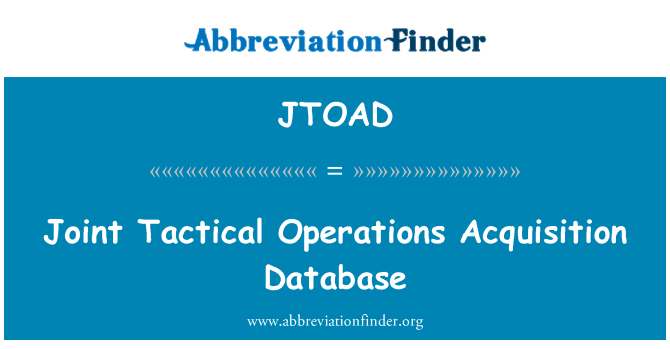 JTOAD: Joint Tactical Operations Acquisition Database