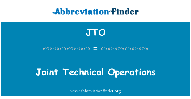 JTO: Joint Technical Operations