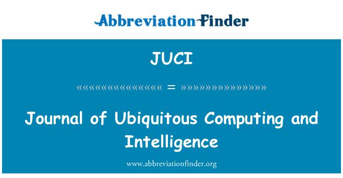JUCI: Journal of Ubiquitous Computing and Intelligence