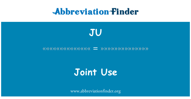 JU: Joint Use