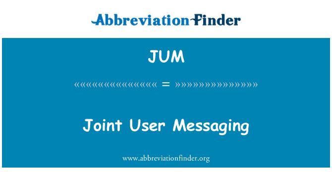JUM: Joint User Messaging