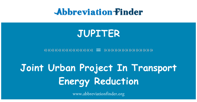 JUPITER: Joint Urban Project In Transport Energy Reduction
