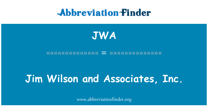 JWA: Jim Wilson and Associates, Inc.