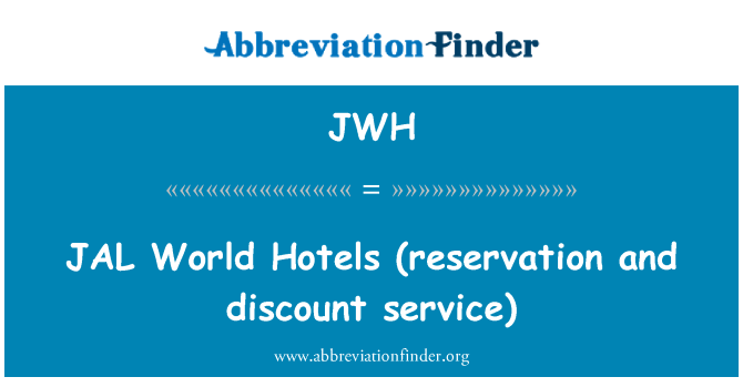 JWH: JAL   World Hotels (reservation and discount service)