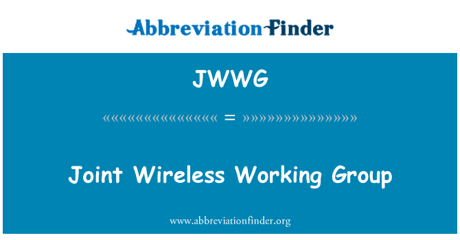 JWWG: Joint Wireless Working Group
