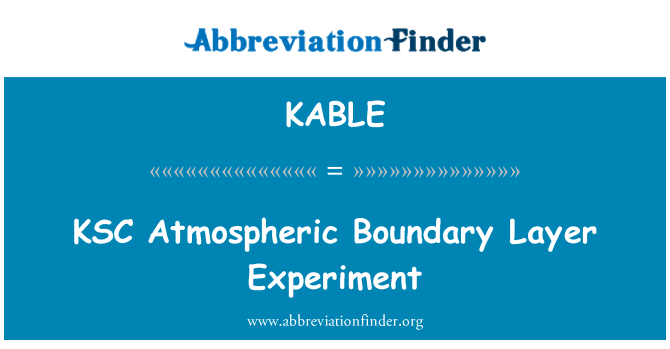 KABLE: KSC Atmospheric Boundary Layer Experiment