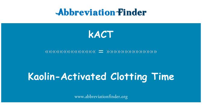 kACT: Kaolin-Activated Clotting Time