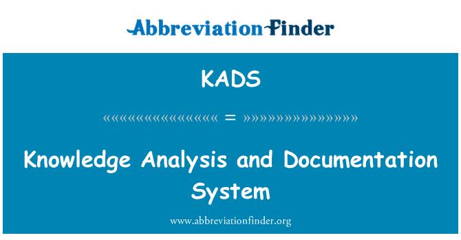KADS: Knowledge Analysis and Documentation System