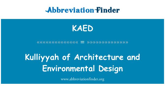 KAED: Kulliyyah of Architecture and Environmental Design