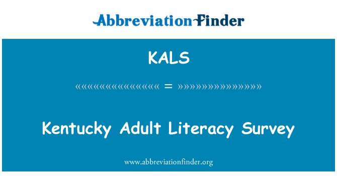 KALS: Kentucky Adult Literacy Survey