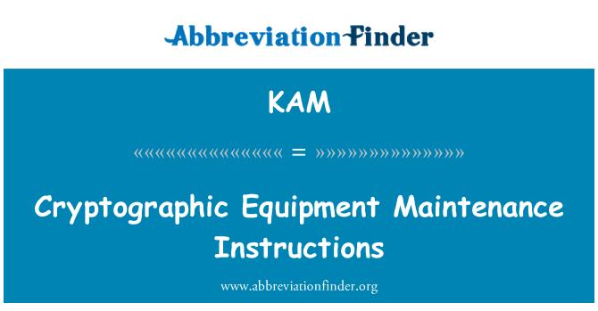 KAM: Cryptographic Equipment Maintenance Instructions