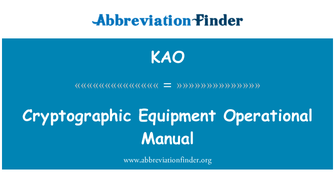 KAO: Cryptographic Equipment Operational Manual