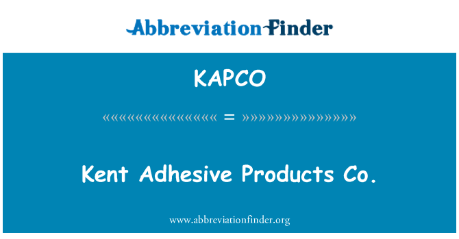 KAPCO: Kent Adhesive Products Co.