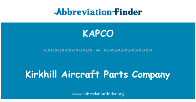 KAPCO: Kirkhill Aircraft Parts Company