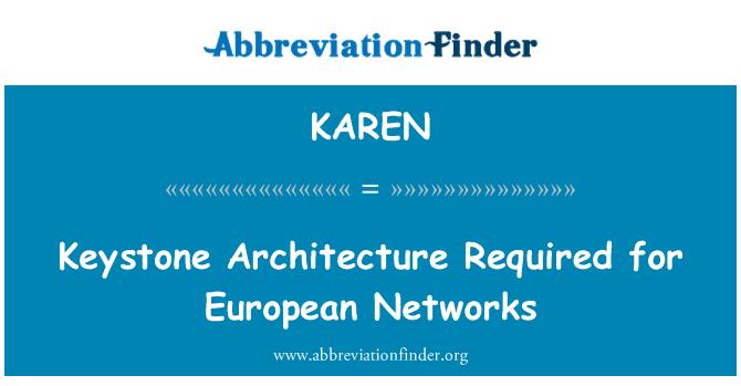 KAREN: Avrupa Ağları için gereken kilit taşı mimarisi