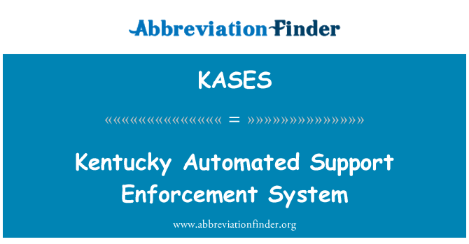 KASES: Kentucky Automated Support Enforcement System