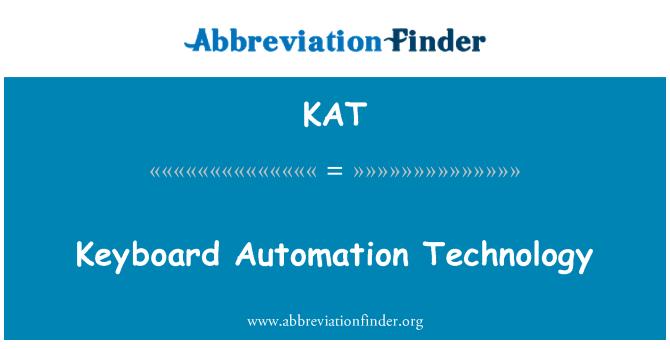 KAT: Keyboard Automation Technology