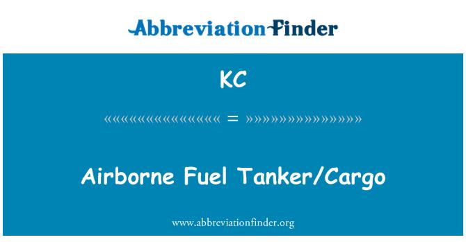 KC: Airborne Fuel Tanker/Cargo
