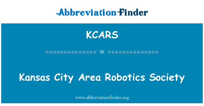 KCARS: Kansas City Area Robotics Society