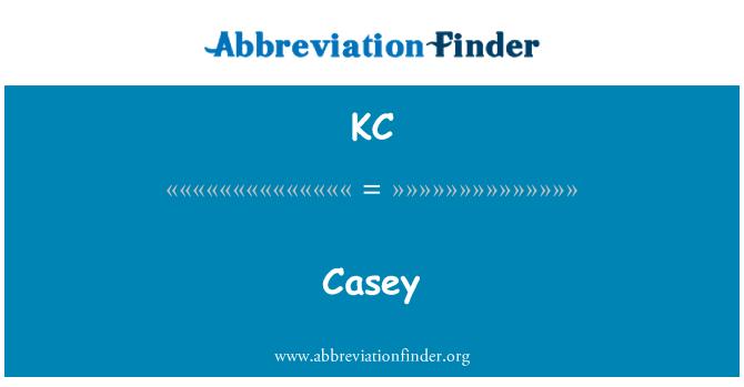 KC: Casey