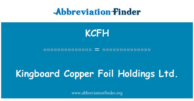 KCFH: Kingboard Copper Foil Holdings Ltd.