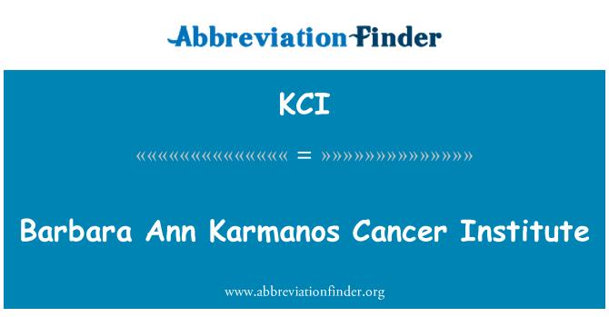 KCI: Barbara Ann Karmanos Cancer Institute