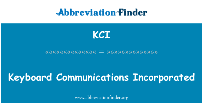 KCI: Keyboard Communications Incorporated