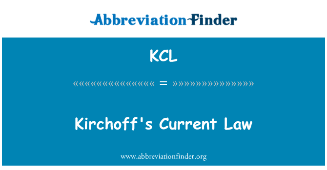 KCL: Kirchoff's Current Law