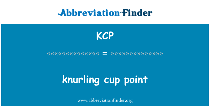 KCP: knurling cup point