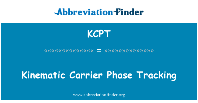 KCPT: Kinematic Carrier Phase Tracking