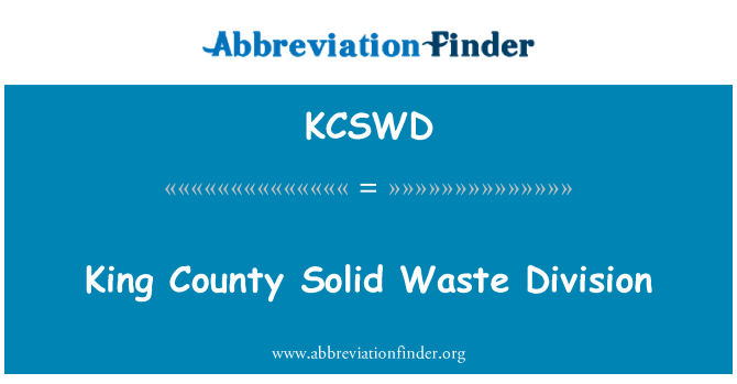 KCSWD: King County Solid Waste Division