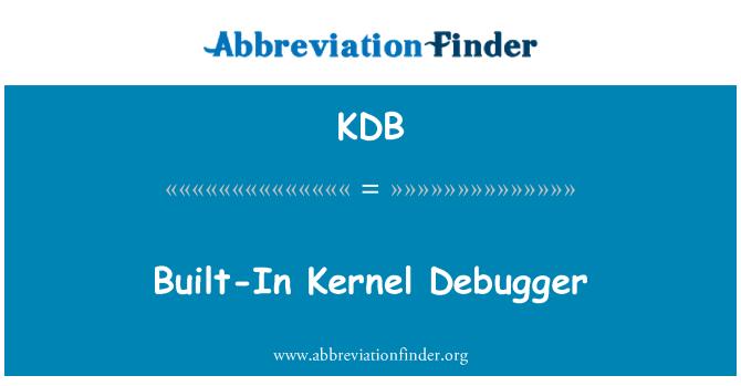KDB: Built-In Kernel Debugger