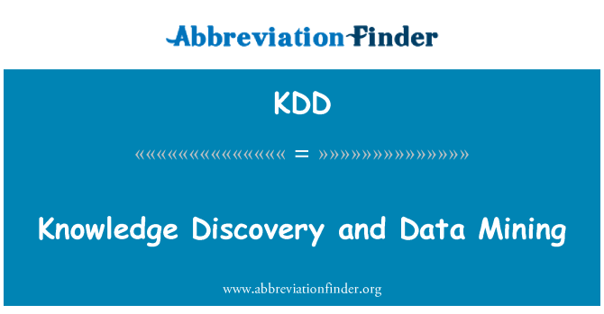 KDD: Knowledge Discovery and Data Mining