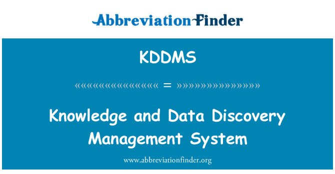 KDDMS: Knowledge and Data Discovery Management System