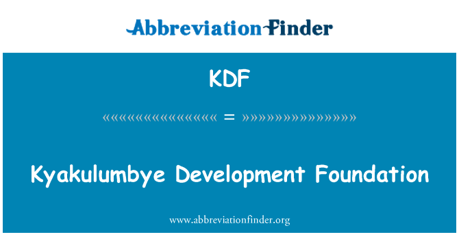 KDF: Kyakulumbye Development Foundation