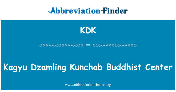 KDK: Kagyu Dzamling Kunchab Buddhist Center