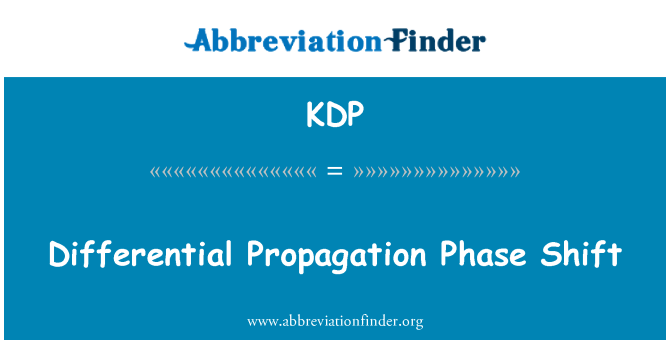 KDP: Differential Propagation Phase Shift