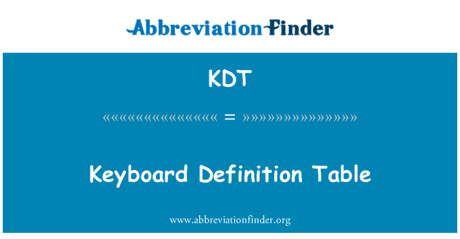 KDT: Keyboard Definition Table