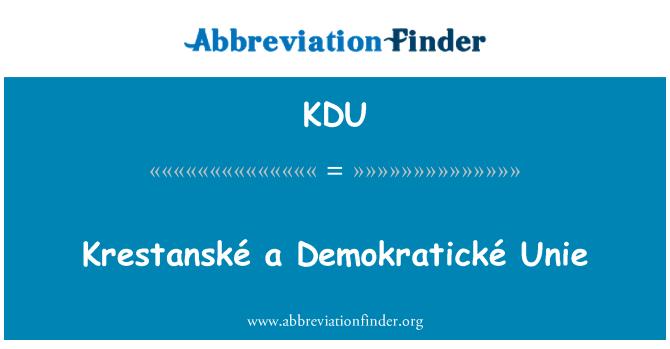 KDU: Krestanské a Demokratické Unie