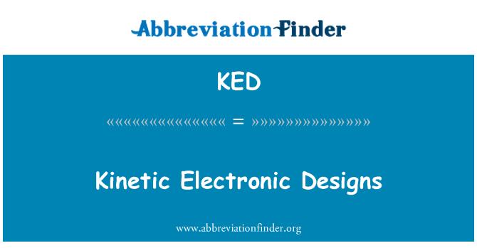 KED: Kinetic Electronic Designs