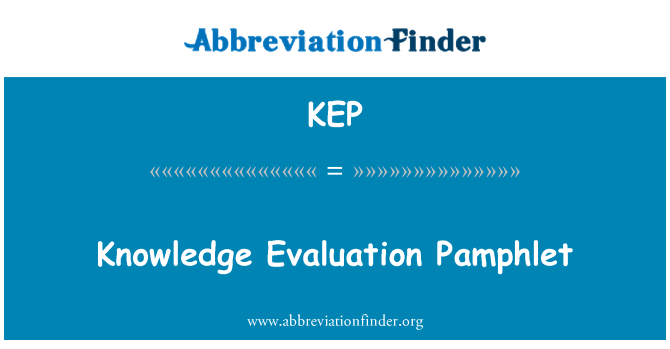 KEP: Knowledge Evaluation Pamphlet