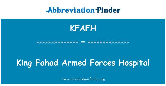 KFAFH: King Fahad Armed Forces Hospital